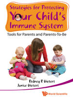 Strategies for Protecting Your Child's Immune System, Janice Dietert, Rodney R Dietert