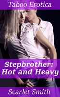 Stepbrother: Hot and Heavy, Scarlet Smith