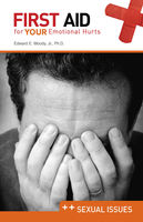 First Aid for Your Emotional Health: Sexual Issues, Edward E.Moody