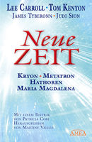 Neue Zeit, James Tyberonn, Judi Sion, Lee Carroll, Tom Kenyon