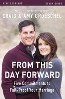 From This Day Forward Study Guide, Craig Groeschel