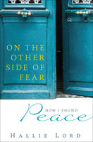 On the Other Side of Fear, Hallie Lord