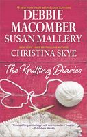 The Knitting Diaries, Christina Skye, Debbie Macomber, Susan Mallery