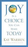 Joy Is a Choice You Can Make Today, Kay Warren
