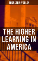 The Higher Learning in America, Thorstein Veblen