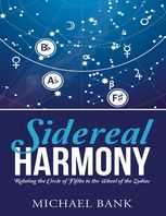 Sidereal Harmony: Relating the Circle of Fifths to the Wheel of the Zodiac, Michael Bank
