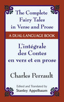 The Fairy Tales in Verse and Prose/Les contes en vers et en prose, Charles Perrault