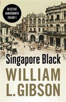 Singapore Black, William Gibson