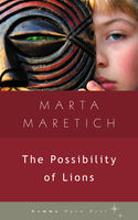 The Possibility of Lions, Marta Maretich