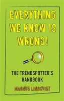 Everything we know is wrong!, Magnus Lindkvist