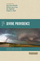 Four Views on Divine Providence, Gregory Boyd, Paul Kjoss Helseth, Ron Highfield, William Craig