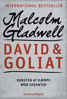 David & Goliat – Kunsten at kæmpe mod giganter, Malcolm Gladwell