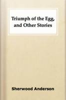 Triumph of the Egg, and Other Stories, Sherwood Anderson