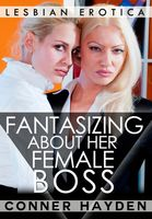Fantasizing About Her Female Boss, Conner Hayden