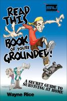 Read This Book or You're Grounded!, Wayne Rice