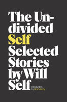 The Undivided Self, Will Self