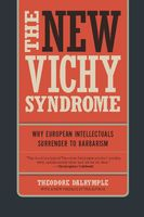 New Vichy Syndrome, Theodore Dalrymple