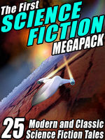 The First Science Fiction Megapack, Fredric Brown, Marion Zimmer Bradley, Philip Dick, Richard A.Lupoff, Robert Silverberg, Samuel Delany