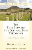 The Time Between the Old and New Testament, Henry H. Halley