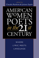 American Women Poets in the 21st Century, Claudia Rankine, Juliana Spahr
