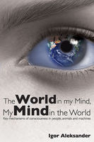World in My Mind, My Mind in the World, Igor Aleksander