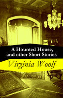 A Hounted House, and other Short Stories, Virginia Woolf