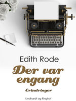 Der var engang, Edith Rode