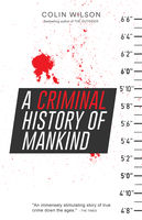 A Criminal History of Mankind, Colin Wilson
