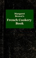 Margaret Brown's French Cookery Book, Margaret Brown