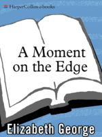 A Moment on the Edge, Elizabeth George