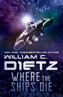 Where the Ships Die, William Dietz