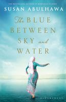 The Blue Between Sky and Water, Susan Abulhawa