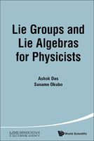 Lie Groups and Lie Algebras for Physicists, Ashok Das, Susumu Okubo