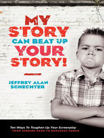 My Story Can Beat Up Your Story, Jeffrey Schechter