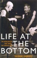 Life at the Bottom, Theodore Dalrymple