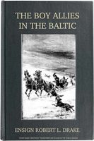 The Boy Allies in the Baltic; Or, Through Fields of Ice to Aid the Czar, Clair W.Hayes