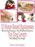 13 Home Based Businesses For Dog Lovers, Mary Hunziger