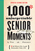 1,000 Unforgettable Senior Moments, Tom Friedman