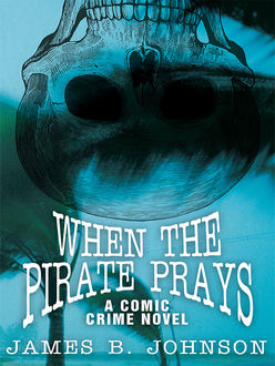 When the Pirate Prays, James Johnson
