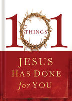 101 Things Jesus Has Done for You, Thomas Nelson