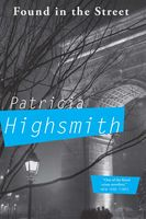 Found in the Street, Patricia Highsmith