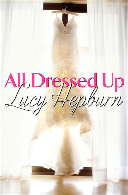 All Dressed Up, Lucy Hepburn