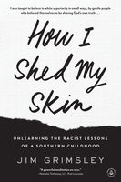 How I Shed My Skin, Jim Grimsley
