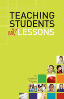 Teaching Students Not Lessons, Jonathan Thigpen