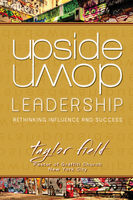 Upside-Down Leadership, Taylor Field