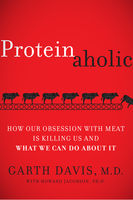 Proteinaholic, Garth Davis, Howard Jacobson