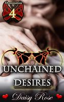 Unchained Desires, Daisy Rose