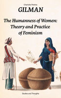 The Humanness of Women: Theory and Practice of Feminism (Studies and Thoughts), Charlotte Perkins Gilman