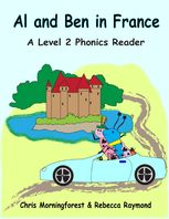 Al and Ben in France – A Level 2 Phonics Reader, Chris Morningforest, Rebecca Raymond