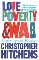 Love, Poverty and War, Christopher Hitchens